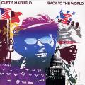 Curtis Mayfield - Back To The World (180g Vinyl)