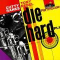 Cutty Ranks, Tony Rebel - Die Hard Part 1 (VP US)