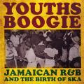 Various - Youths Boogie Jamaican R&b And The Birth Of Ska (2 LP)