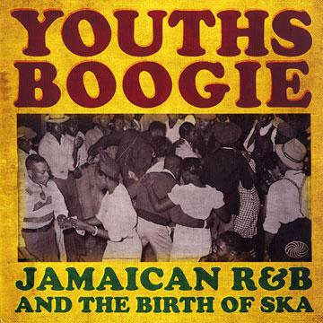 Youths Boogie Jamaican R&b And The Birth Of Ska (2LP)