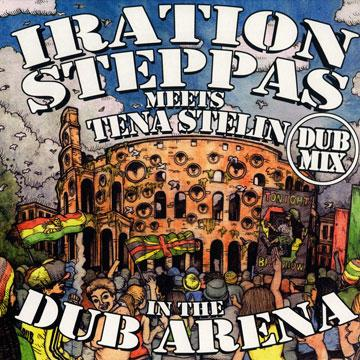 Iration Steppas Meets Tena Stelin In The Dub Arena Dub Mix