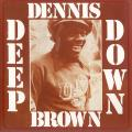 Dennis Brown - Deep Down
