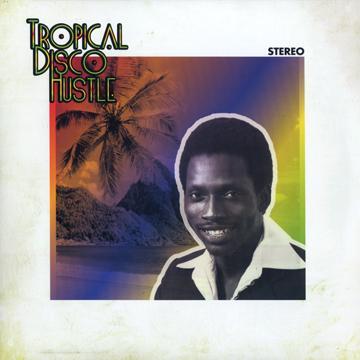 Tropical Disco Hustle (2LP)