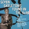 Various - Seven Skeletons Found In The Yard: Trinidad Calypsos 1928-1947