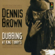 King Tubby, Dennis Brown - Dennis Brown Dubbing At King Tubby's