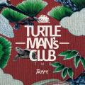 Turtle Mans Club - Turtle Man's Club Japanese Foundation Mix