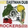 Augustus Pablo - Augustus Pablo Presents Eastman Dub: Rockers International Band