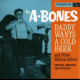 A-bones - Daddy Wants A Cold Beer (2cd)