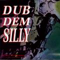 Dennis Bovell - Dub Dem Silly Vol. 1 (Dub to Janet Kay 'Silly Games')