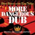 Roots Radics & King Tubby - More Dangerous Dub / Roots Radics Meet King Tubby