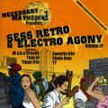Various - Necessary Mayhem Presents Sess Retro & Electro Agony