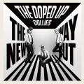 Doped Up Dollies - New Way Out