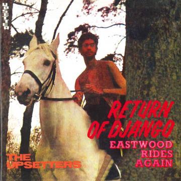 Return Of Django / Eastwood Rides Again