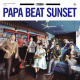 Papa Beat Sunset - Papa Beat Sunset