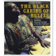 Various - Black Caribs of Belize: Garifuna: Ancestral Travellers Of The Afro-Caribbean