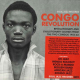 Various - Congo Revolution: Revolutionary And Evolutionary Sounds From The Two Congos 1955-62