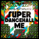 Ryo The Skywalker - Super Dancehall Me