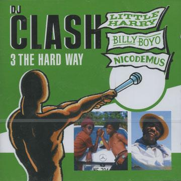 DJ Clash: 3 The Hard Way