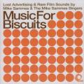 Mike Sammes & The Mike Sammes Singers - Music For Biscuits: Lost Advertising & Rare Film Sounds