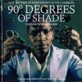 Book - 90 Degrees Of Shade: Over 100 Years Of Photography In The Caribbean (Introdcution By Paul Gilroy)