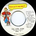 Don T - Gal Look Good (How Yu Fi Sey Dat)