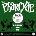 Pharcyde - Passin' Me By (Fly As Pie Mix) (Picture Sleeve)
