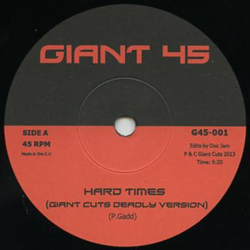 Hard Times (Giant Cuts Deadly Version) / I Want Your Dub (Giant Cuts Disco Version)