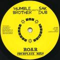 Humble Brother; Sak Dub - Roar Dubplate Mix