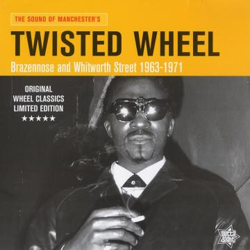 Sound Of Manchester's Twisted Wheel: Brazennose And Whitworth Street 1963-1971