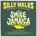 Various - Silly Walks Discotheque: Smile Jamaica (2LP) (Silk Screen)