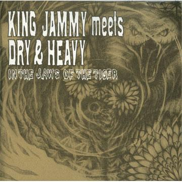 King Jammy, Dry & Heavy - King Jammy Meets Dry & Heavy: In The Jaws Of The Tiger (All Dub) (日本盤) (Beat Records JPN)