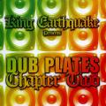 King Earthquake - Dub Plates Chapter Two