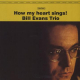 Bill Evans Trio, The - How My Heart Sings! (180g)