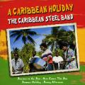 Caribbean Steel Band - A Caribbean Holiday