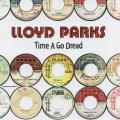 Lloyd Parks - Time A Go Dread (2LP)
