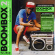 Various - Boombox 2: Early Independent Hip Hop, Electro And Disco Rap 1979-82 (3LP+MP3)