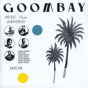 Goombay Music From The Bahamas 1951-59