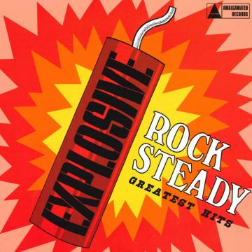Explosive Rock Steady Greatest Hits