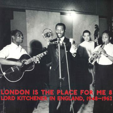 London Is The Place For Me Part 8: Lord Kitchener In England 1948-1962 (2LP)