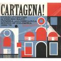 Various - Cartagena!: Curro Fuentes & The Big Band Cumbia and Descarga Sound of Colombia 1962 - 1972