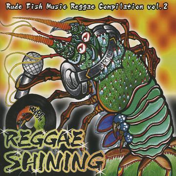 Reggae Shining: Rude Fish Music Reggae Compilation Volume 2