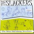 Slackers - Boss Harmony Sessions