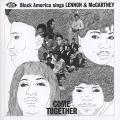 Come Together - Come Together: Black America Sings Lennon & McCartney