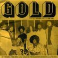 Gold - Gold: Lost Treasure From 1974: A 24k Nugget Of Previously Unreleased Psychedelic Soul