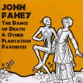 John Fahey - Dance Of Death & Other Plantation Favorites