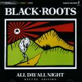 Black Roots - All Day All Night: Deluxe Edition (Japanese Press)