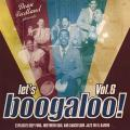 Various - Let's Boogaloo Vol. 6: Explosive Deep Funk, Northern Soul & Dancefloor Jazz En El Barrio