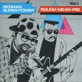 Various - Redman Super Power: Rough Mean Irie Volume 1