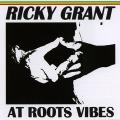 Ricky Grant - At Roots Vibes