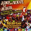 Various (Byron Lee & Dragonaires) - Jump And Wave For Jesus (Featuring The Rhythms Of The Caribbean)